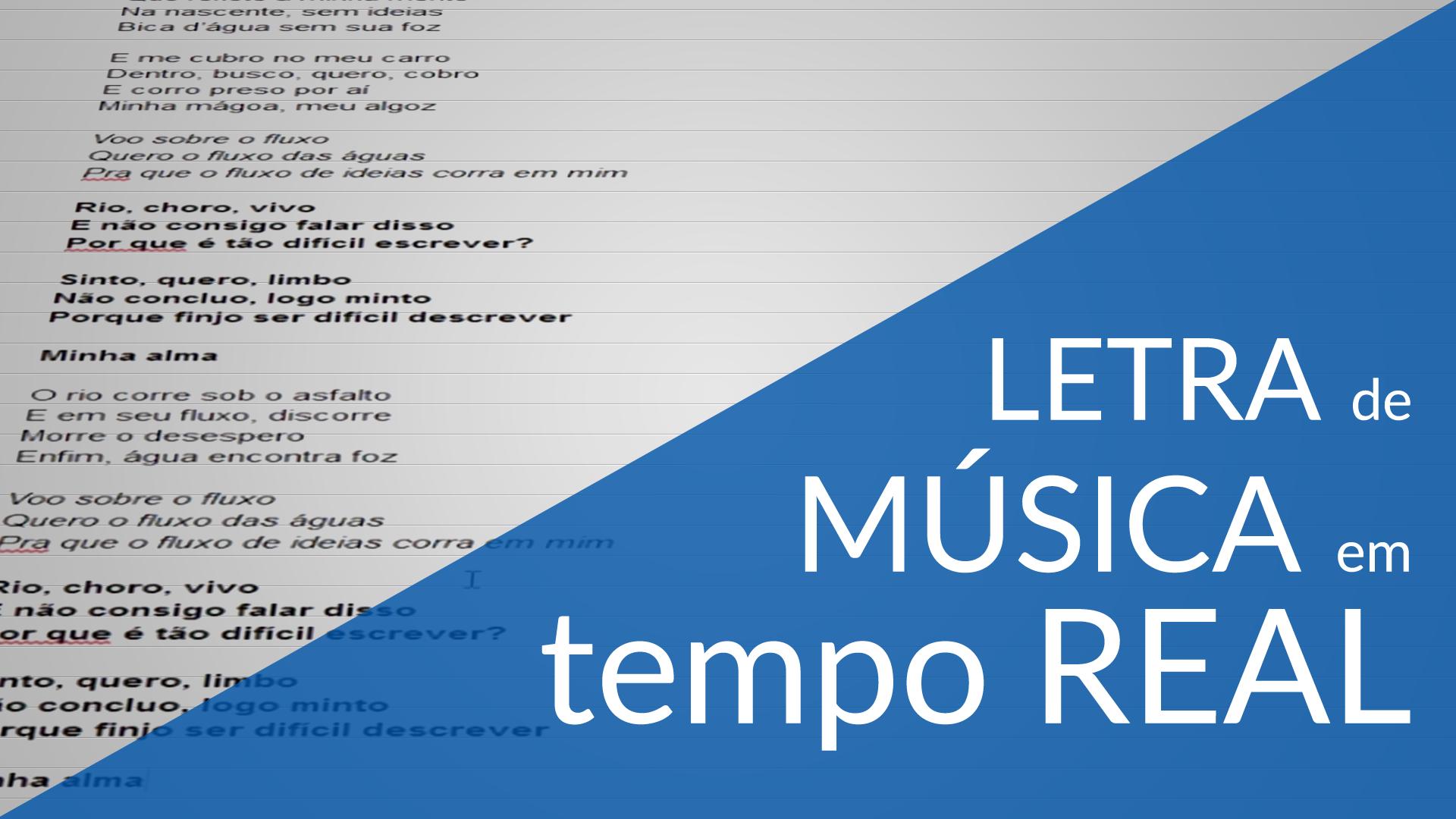 Letra de música em tempo real