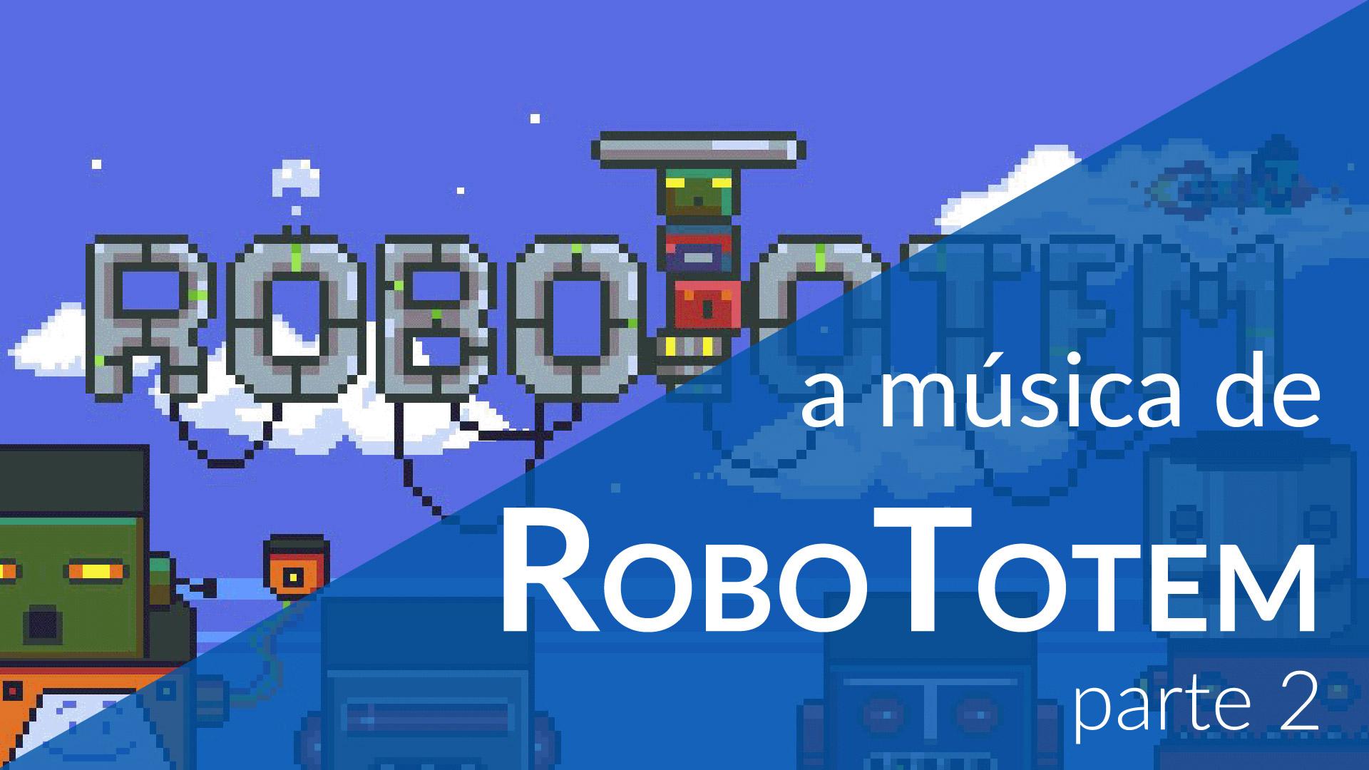 RoboTotem parte 2