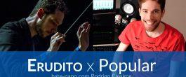 Música Erudita X Música Popular: Bate-papo com Rodrigo Faleiros